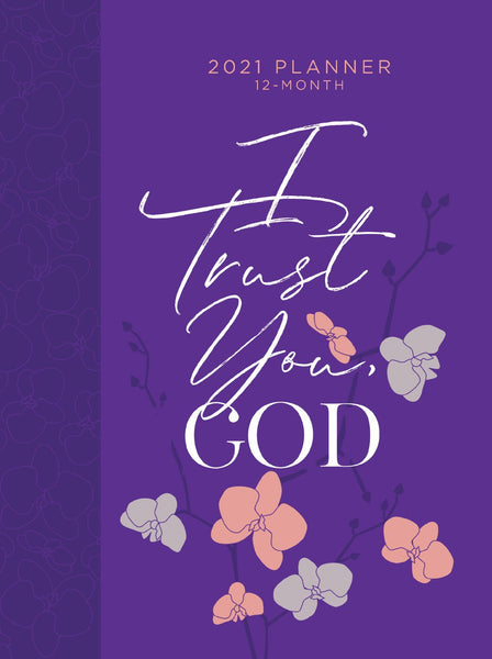 Image of 2021 12-Month Planner: I Trust You God other