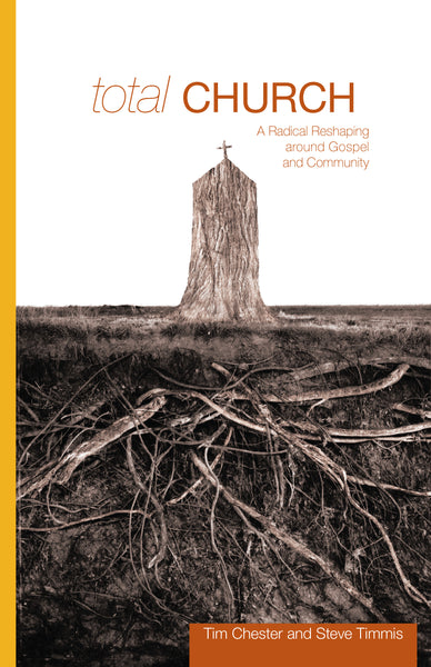 Image of Total Church : A Radical Reshaping Around Gospel And Community other