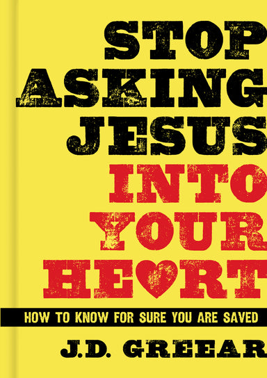 Image of Stop Asking Jesus Into Your Heart other