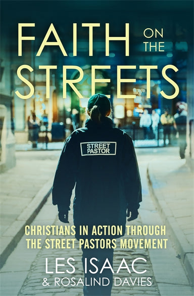 Image of Faith on the Streets : Christians in Action Through the Street Pastors Movement other
