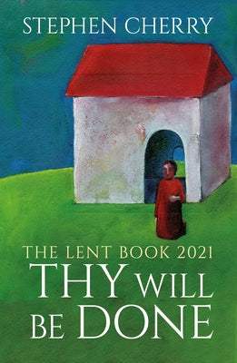 Image of Thy Will Be Done: The 2021 Lent Book other