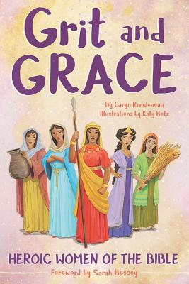 Image of Grit and Grace: Heroic Women of the Bible other