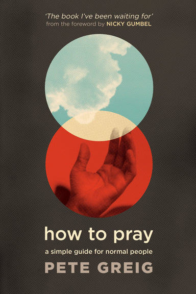 Image of How to Pray: A Simple Guide for Normal People other