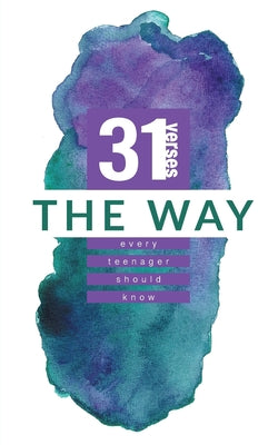 Image of The Way: 31 Verses Every Teenager Should Know other