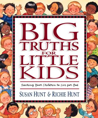 Image of Big Truths for Little Kids: Teaching Your Children to Live for God other