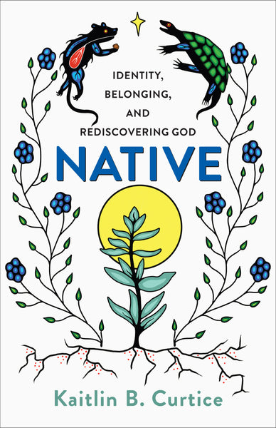 Image of Native: Identity, Belonging, and Rediscovering God other