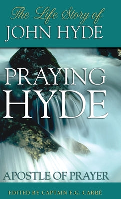 Image of Praying Hyde, Apostle of Prayer: The Life Story of John Hyde other