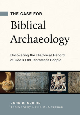 Image of The Case for Biblical Archaeology other