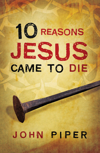 Image of 10 Reasons Jesus Came To Die Tracts - Pack Of 25 other