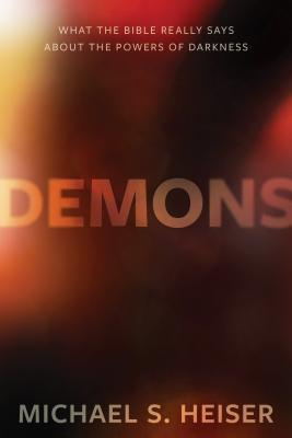 Image of Demons: What the Bible Really Says about the Powers of Darkness other