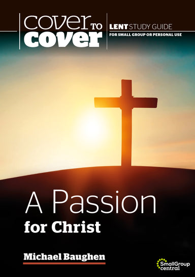 Image of Cover to Cover Lent Study Guide: A Passion for Christ other