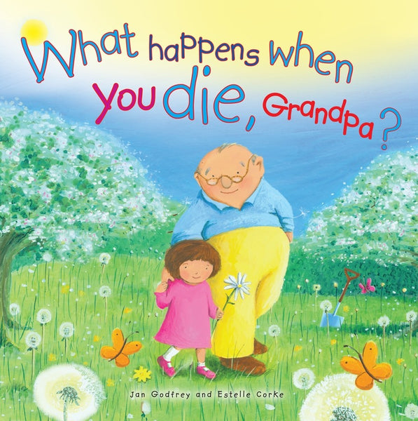 Image of What Happens When You Die, Grandpa? other