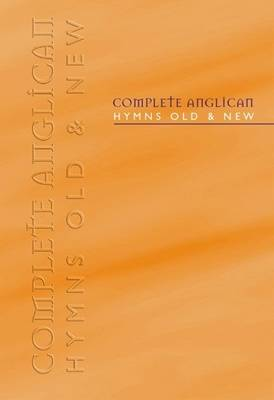 Image of Complete Anglican Hymns Old & New: Melody Edition other