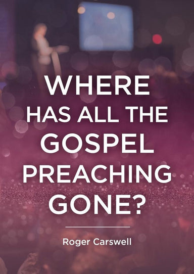 Image of Where Has All The Gospel Preaching Gone? other