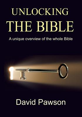 Image of Unlocking The Bible: A Unique Overview of the Whole Bible other