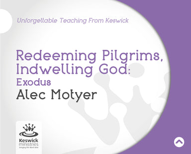Image of Redeeming Pilgrims, Indwelling God: Exodus a series of talks by Rev Alec Motyer other