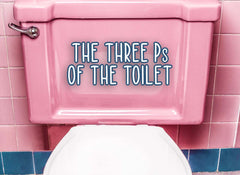 the three Ps of the toilet