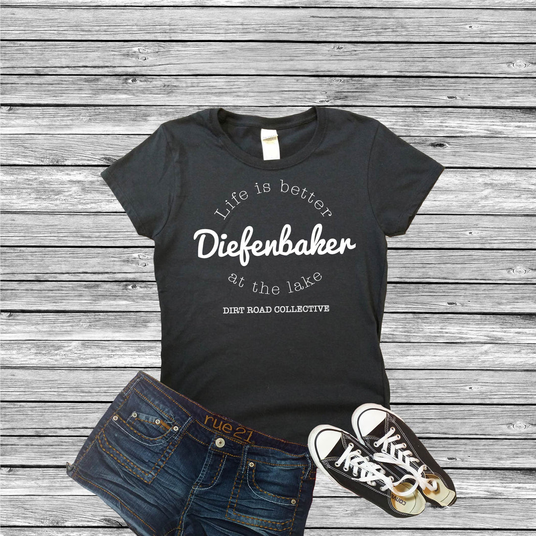 Life is Better at Diefenbaker Ladies Tee