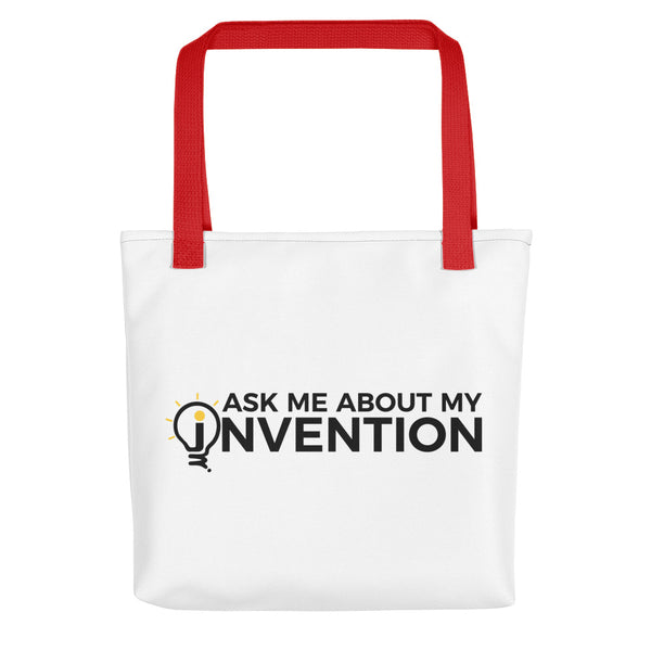 Ask Me About My Invention Tote Bag