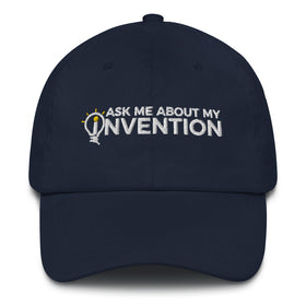 Ask Me About My Invention Dad Hat