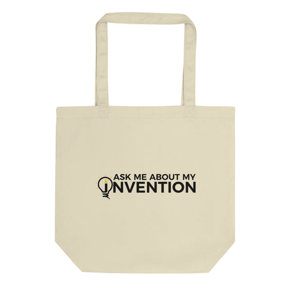 Ask Me About My Invention Eco Tote Bag