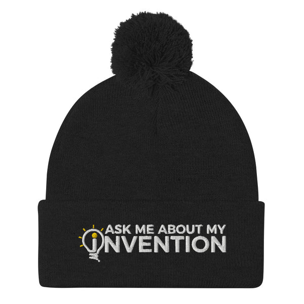 Ask Me About My Invention Pom-Pom Beanie