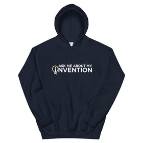 Ask Me About My Invention Unisex Hoodie