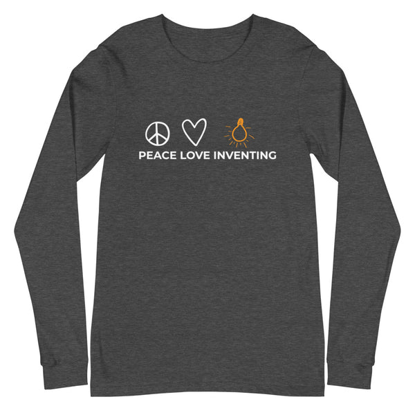 Peace Love Inventing Unisex Long Sleeve Tee