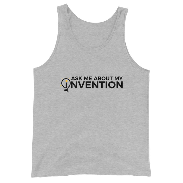 Ask Me About My Invention Unisex Tank Top