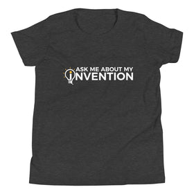 Ask Me About My Invention Youth T-Shirt