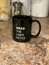 Load image into Gallery viewer, I Read The Liner Notes.™ Coffee Mug