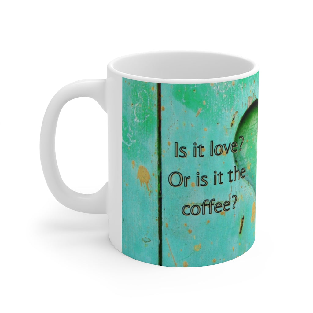 Your heart is racing, is it love? Ceramic Mug 11oz