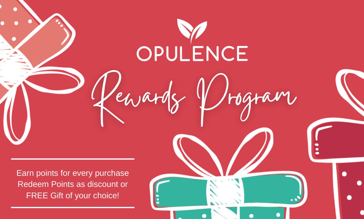 OPULENCE REWARDS PROGRAM - EARN POINTS FOR EVERY PURCHASE