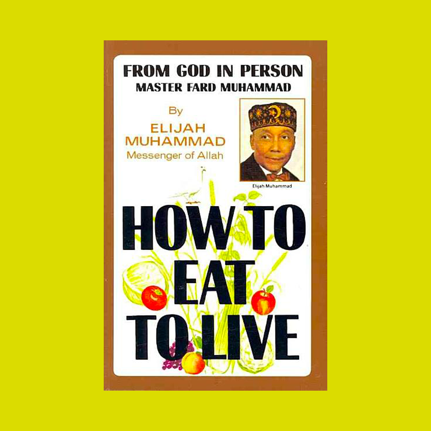 How to Eat to Live Book One