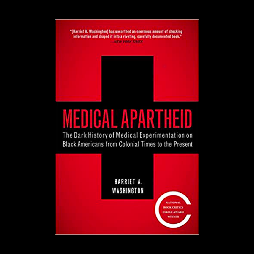 Medical Apartheid: The Dark History of Medical Experimentation on Black Americans from Colonial Times to the Present Illustrated Edition