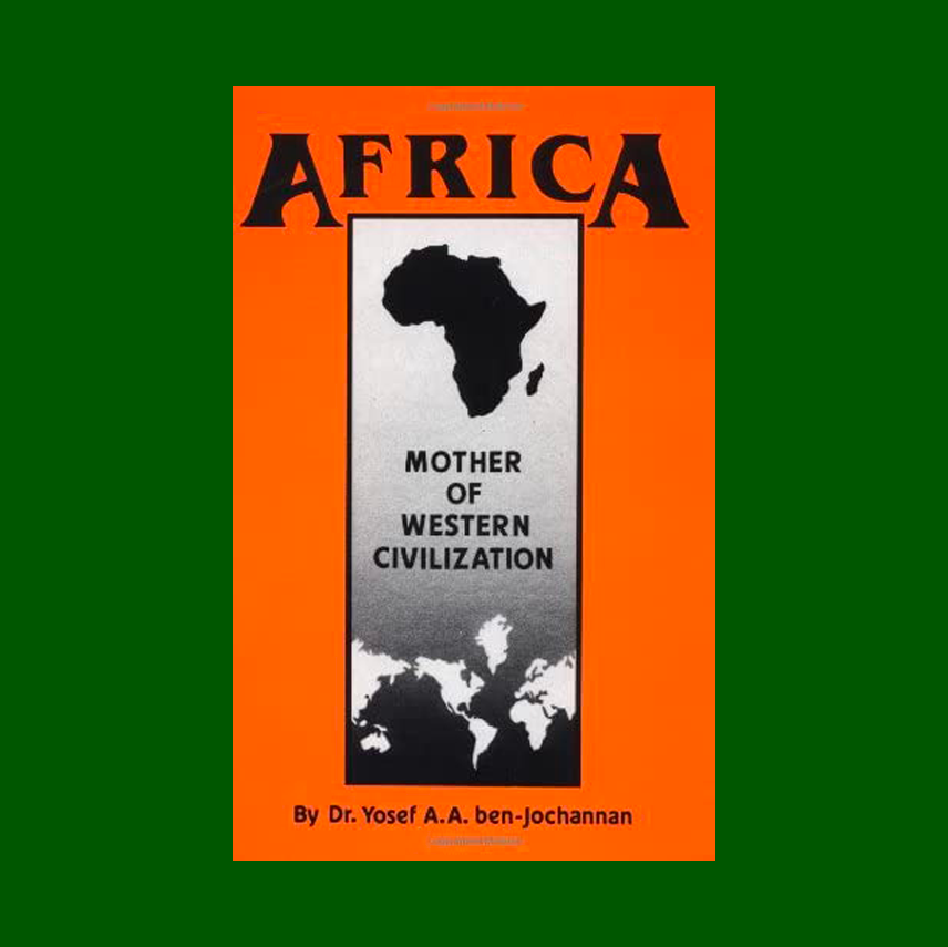 Africa: Mother of Western Civilization (African-American Heritage)