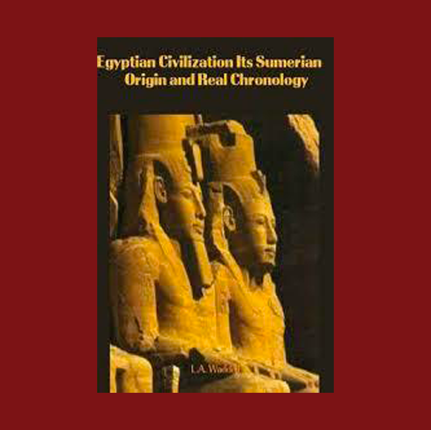 Egyptian Civilization and its Sumerian Origin and Real Chronology