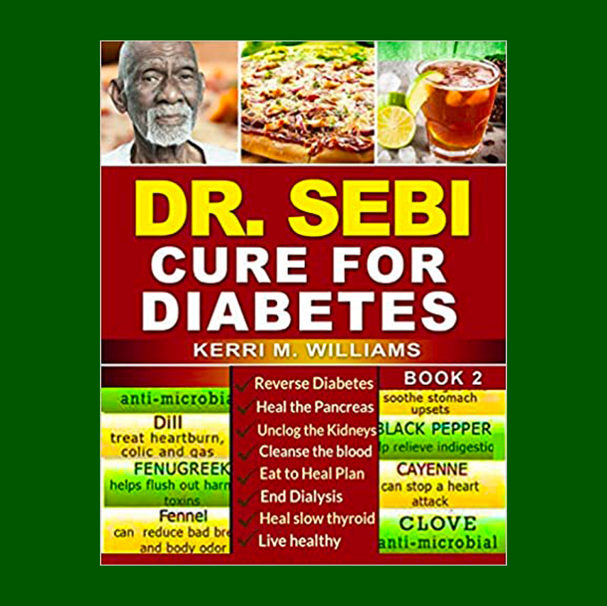 DR SEBI: How to Naturally Unclog the Pancreas, Cleanse the Kidneys and Beat Diabetes & Dialysis with Dr. Sebi Alkaline Diet Methodology