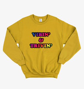 VIBIN' & TRIVIN' YELLOW SWEATSHIRT