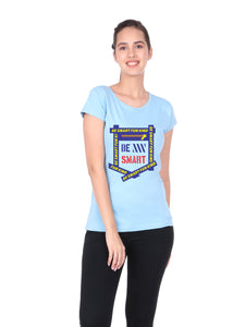 Bueno Life Women's Cotton Printed T-Shirt - Be Smart Fun Kind (Sky Blue)