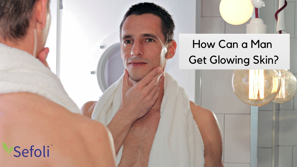 Get Glowing Skin for Men