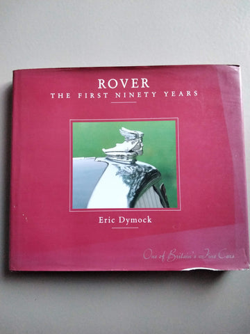 Rover The First 90 Years by Eric Dymock - Berry Smink British Car Parts