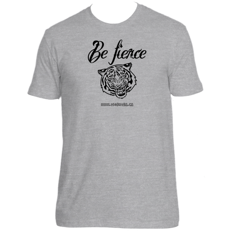 Be fierce fitted tiger t-shirt