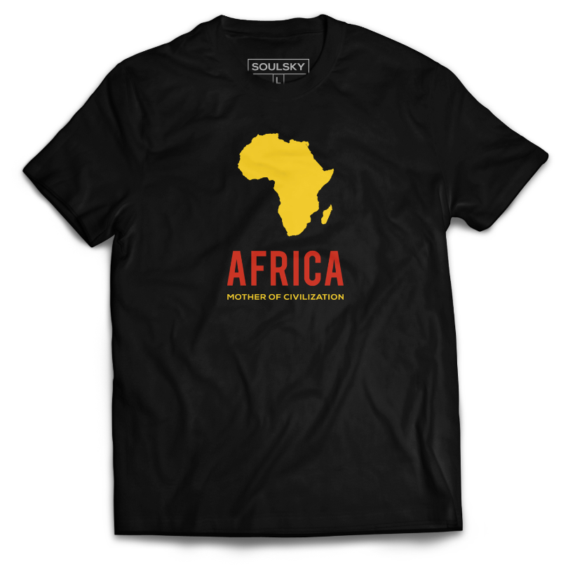 AFRICA - MOTHER OF CIVILIZATION Tee - SOULSKY