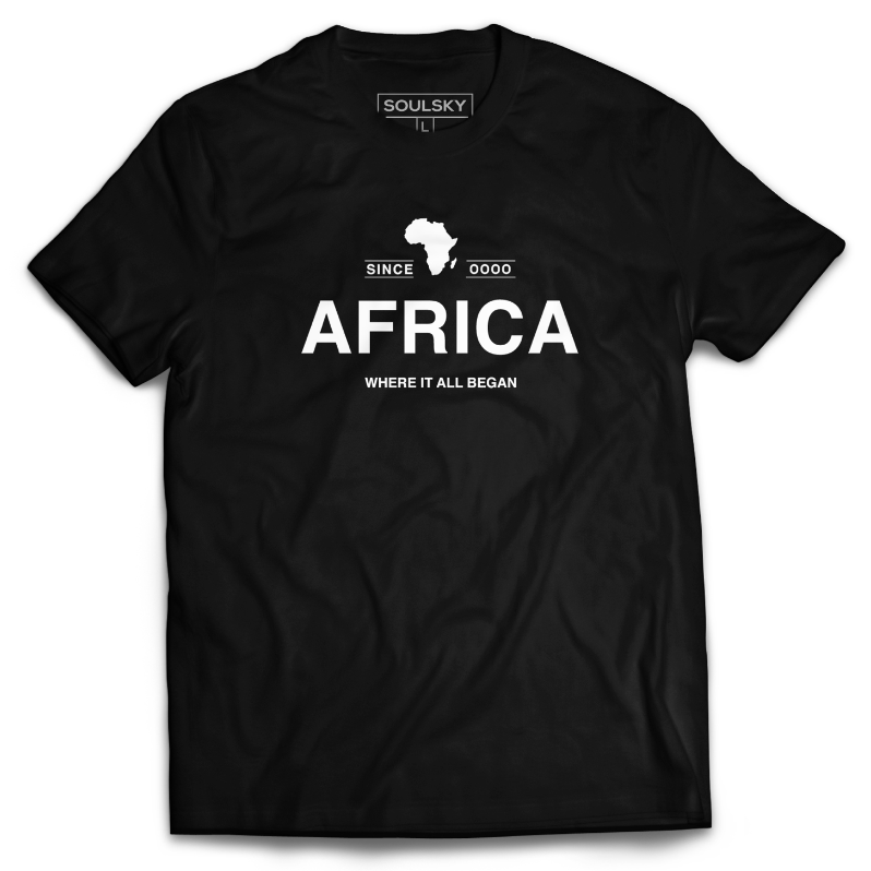 AFRICA WHERE IT ALL BEGAN Tee - Black - SOULSKY