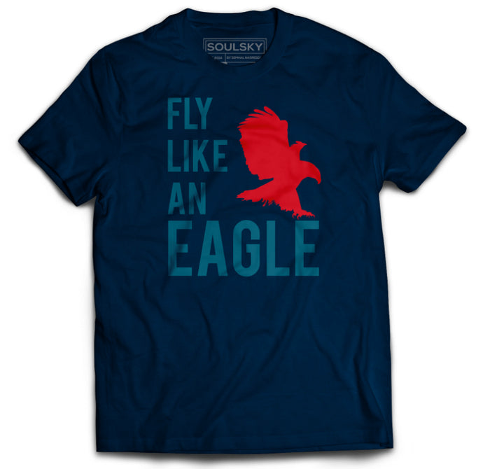 FLY LIKE AN EAGLE Tee - SOULSKY