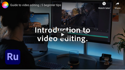 Guide to Video Editing - 5 Beginner Tips