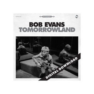 Bob Evans | Tomorrowland (DIGITAL DOWNLOAD) | PREORDER
