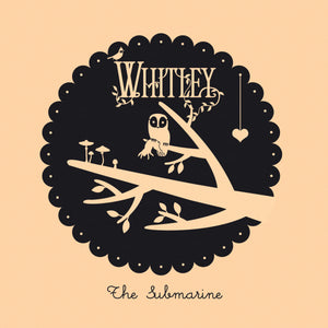 Whitley | The Submarine (Limited Bone Coloured Vinyl)
