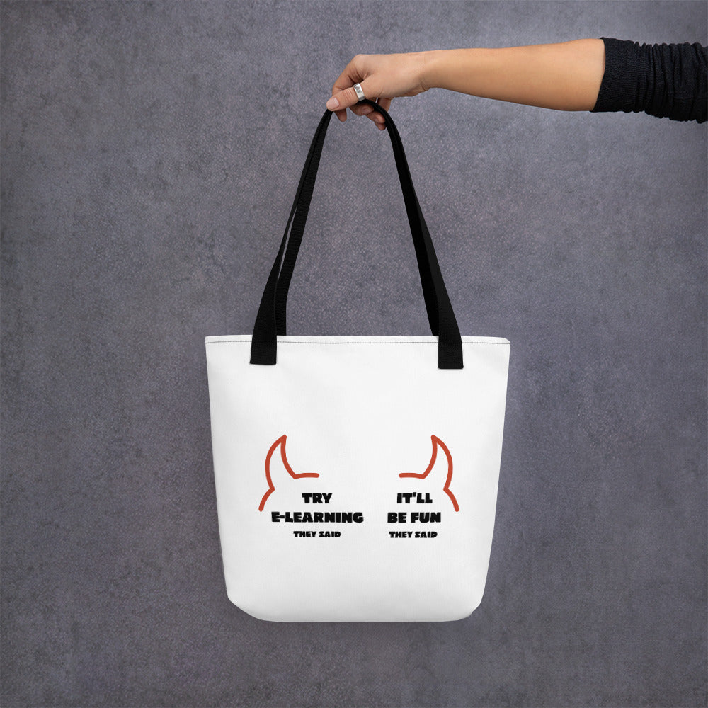 'Try e-Learning, They Said' Tote bag